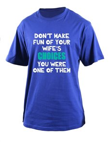 gifts: Personalised Blue Wife Choices T Shirt!