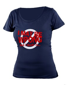 gifts: Personalised Navy May Be Wrong Ladies T Shirt!