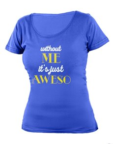 gifts: Personalised Blue Without Me Ladies T Shirt!