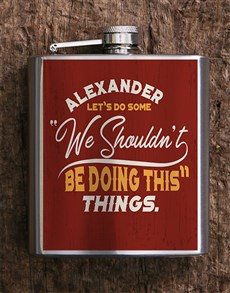 gifts: Personalised We Shouldnt Hip Flask!