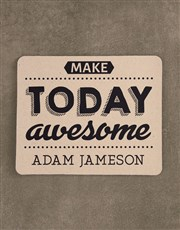 Personalised Make Today Awesome Mouse Pad