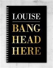 Personalised Bang Head Here Notebook
