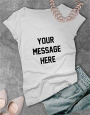 Personalised Your Own Message Ladies T Shirt