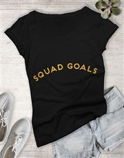 Personalised Squad Goals Black Ladies T Shirt