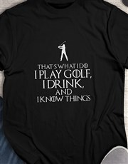 Personalised I Play Golf And I Know Things Shirt