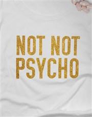 Not Not Psycho Glitter Ladies T Shirt