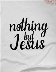 Ladies Nothing But Jesus Christian Shirt