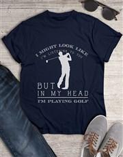 Playing Golf In My Head Shirt