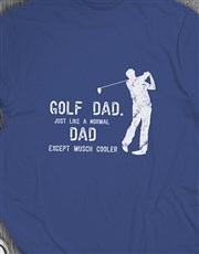 Golf Dads Are Cooler Shirt