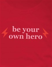 Be Your Own Hero Ladies T-Shirt