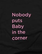 Nobody Puts Baby In The Corner Ladies T Shirt