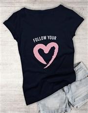 Follow Your Heart Ladies T Shirt