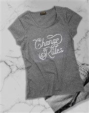 Change The Rules Ladies T Shirt