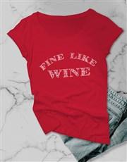 Fine Like Wine Ladies T Shirt