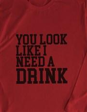 You Look Like I Need A Drink Long Sleeve T Shirt