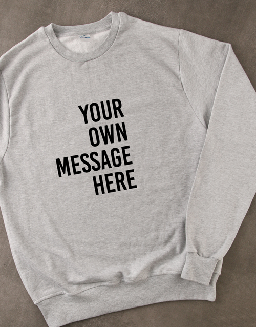 personalised: Personalised Message Grey Sweatshirt!