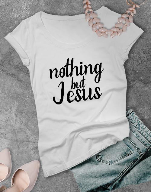 clothing: Ladies Nothing But Jesus Christian Shirt!