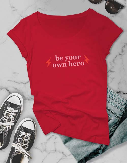clothing: Be Your Own Hero Ladies T Shirt!