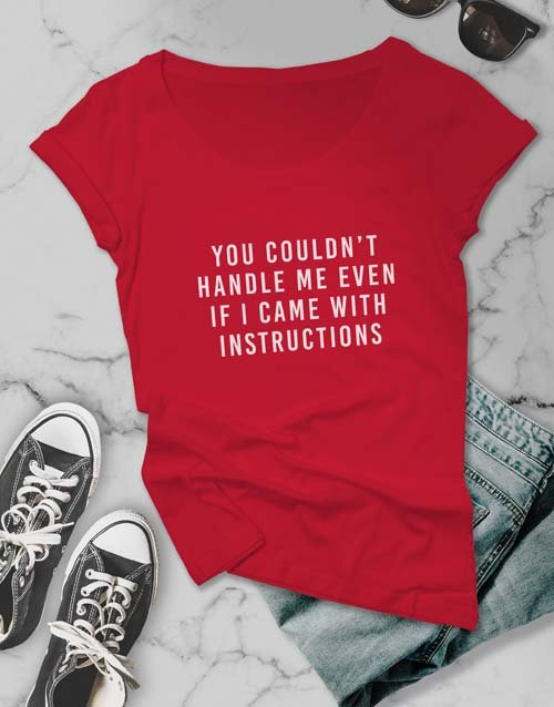 clothing: Even If I Came With Instructions Ladies T Shirt!