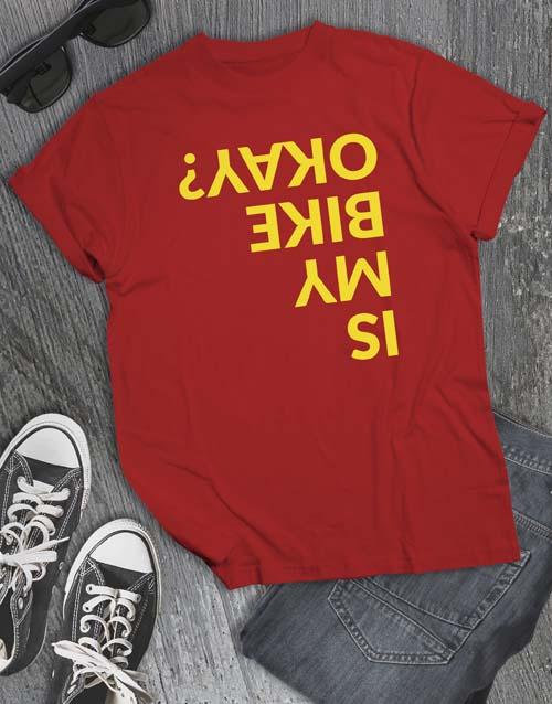 clothing: Is My Bike Okay T Shirt!
