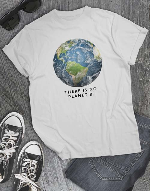 clothing: There Is No Planet B T Shirt!