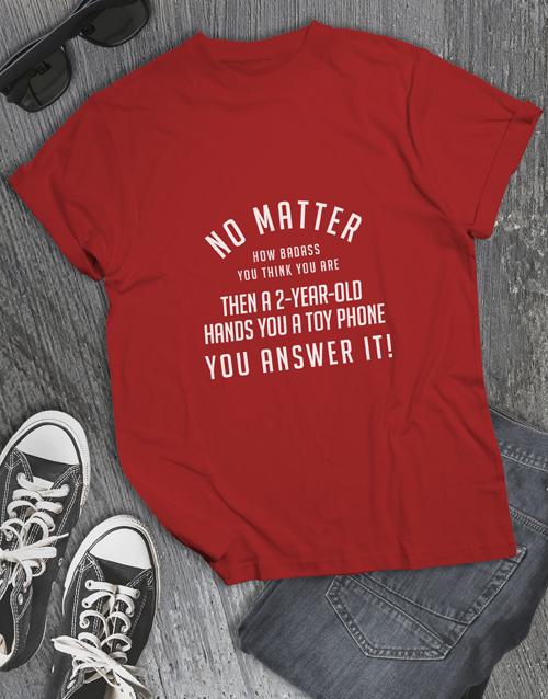 clothing: No Matter How Badass T Shirt!