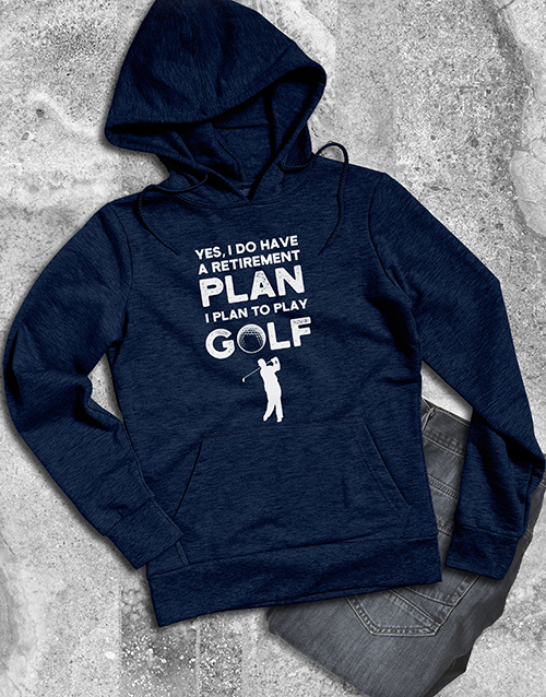 clothing: Plan To Play Golf Hoodie!