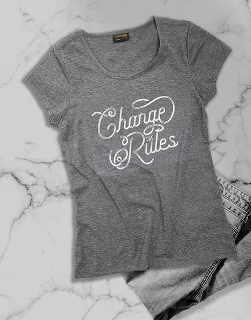 mothers-day: Change The Rules Ladies T Shirt!
