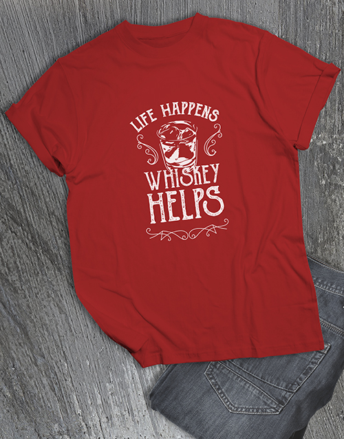 clothing: Life Happens Whiskey Helps T Shirt!