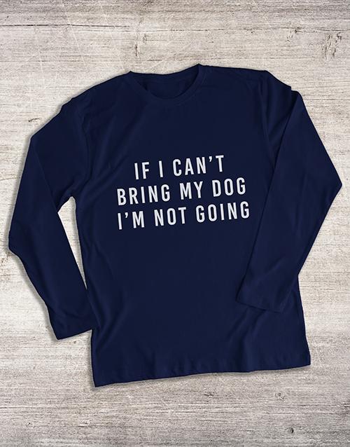 clothing: Cant Bring My Dog Long Sleeve T Shirt!