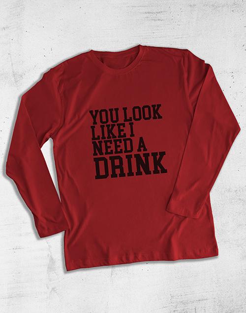 clothing: You Look Like I Need A Drink Long Sleeve T Shirt!