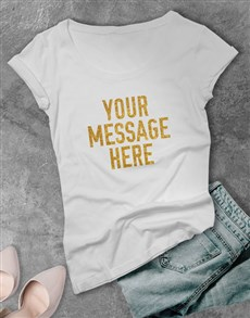 gifts: Personalised Glitter Message Ladies White T Shirt!
