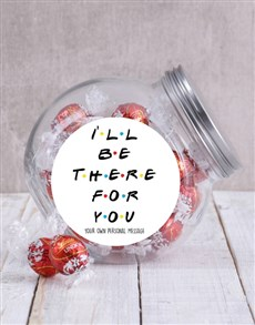 Picture of Personalised Ill Be There For You Candy Jar!