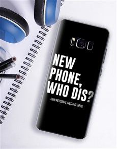 gifts: Personalised Who Dis Samsung Cover!