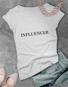 gifts: Ladies Influencer Tshirt!