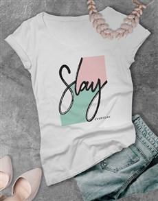 gifts: Slay Everyday Ladies Tshirt!