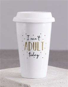 gifts: Personalised Cant Adult Today Ceramic Travel Mug!