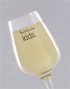gifts: Personalised Because Kids Single Wine Glass!