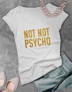 gifts: Not Not Psycho Glitter Ladies T Shirt !