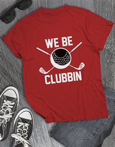 gifts: We Be Clubbing Golfer Shirt!