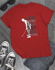 gifts: Bad Golf Is Better Than Good Work Shirt!