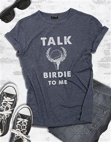 gifts: Talk Birdie To Me Shirt!