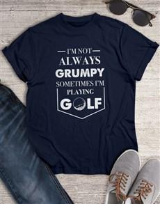 gifts: Not Grumpy Playing Golf Shirt!