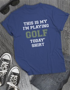gifts: Im Playing Golf Today Shirt !