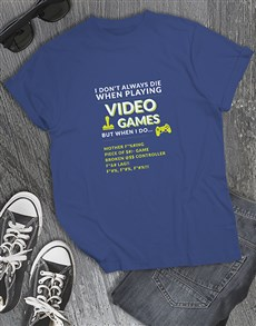 gifts: I Dont Always Die Gaming Tshirt!