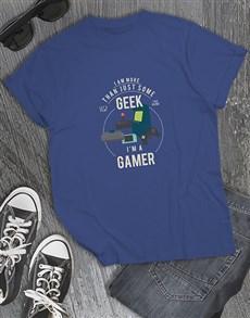 gifts: Im Not A Geek Gaming Tshirt!