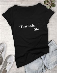 gifts: That is What She Said Ladies T Shirt!
