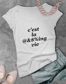 gifts: Cest La Vie Ladies T Shirt!