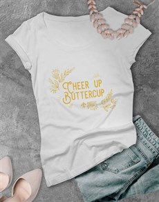 gifts: Cheer Up Buttercup Ladies T Shirt!