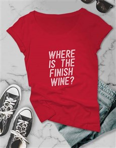 gifts: Where Is The Finish Wine Ladies T Shirt!